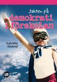 Bokomslag för Jakten på demokrati i förskolan