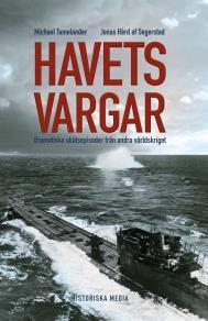 Cover for Havets vargar : dramatiska ubåtsepisoder under andra världskriget