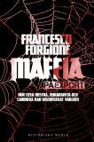 Omslagsbild för Maffia på export : hur Cosa Nostra, 'ndranghetan och camorran har koloniserat världen