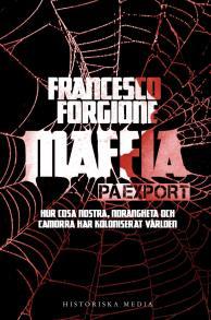Cover for Maffia på export : hur Cosa Nostra, 'ndranghetan och camorran har koloniserat världen
