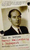 Cover for Raoul Wallenberg i Budapest : människan, myten och förintelsen