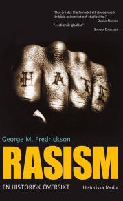 Cover for Rasism : en historisk översikt
