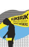 Bokomslag för Kukbruk : En bok om kärlek, känslor och kön, för unga killar och andra undrande