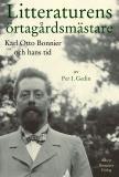 Omslagsbild för Litteraturens örtagårdsmästare : Karl Otto Bonnier och hans tid
