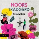 Cover for Noors trädgård / Lättläst