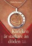 Bokomslag för Kärleken är starkare än döden : En berättelse om att leva