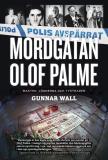 Omslagsbild för Mordgåtan Olof Palme : makten, lögnerna och tystnaden