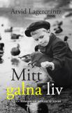 Cover for Mitt galna liv - en memoar om psykisk sjukdom
