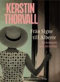 Bokomslag för Från Signe till Alberte - kärleksfullt och förtvivlat : en spegelroman