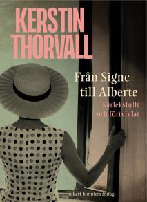 Cover for Från Signe till Alberte – kärleksfullt och förtvivlat : en spegelroman