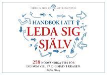 Cover for Handbok i att leda sig själv - 258 nödvändiga tips för dig som vill ta dig i kragen