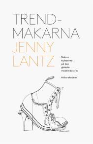 Cover for Trendmakarna : Bakom kulisserna på den globala modeindustrin