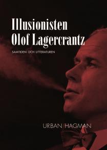Cover for Illusionisten Olof Lagercrantz - litteraturen och samtiden