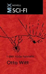 Cover for I den röda tunneln : novell