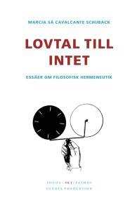 Cover for Lovtal till intet: Essäer om filosofisk hermeneutik