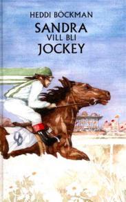 Cover for Sandra vill bli jockey