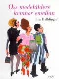 Cover for Oss medelålders kvinnor emellan