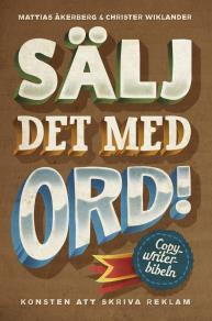 Cover for Sälj det med ord - Konsten att skriva reklam