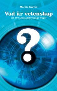 Cover for Vad är vetenskap och 100 andra jätteviktiga frågor