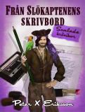 Cover for Från Slökaptenens Skrivbord : samlade krönikor