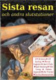 Cover for Sista resan och andra slutstationer