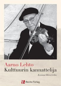 Omslagsbild för Aarno Lehto - kulttuurin kannattelija