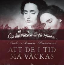 Cover for Att de i tid må väckas - om tillkomsten av en roman
