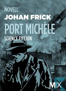 Cover for Port Michèle : novell