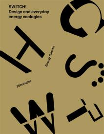 Cover for SWITCH! Design and everyday energy ecologies