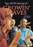 Cover for Growin' Leaves : jag vill bli den jag är