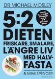 Cover for 5:2-dieten - friskare, smalare, längre liv med halvfasta
