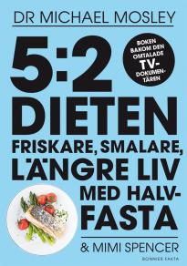 Omslagsbild för 5:2-dieten - friskare, smalare, längre liv med halvfasta