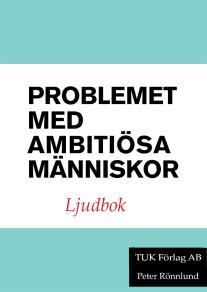 Omslagsbild för Problemet med ambitiösa människor