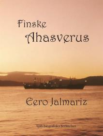 Omslagsbild för Finske Ahasverus  Självbiografiska berättelser Jorden runt på 50 år