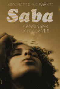 Cover for Saba : Sanningar och lögner / Lättläst