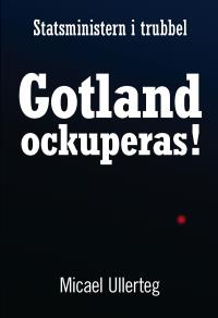 Cover for Statsministern i trubbel : Gotland ockuperas!