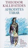 Bokomslag för Afrodites tårar : om gamla gudar och eviga människor