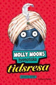 Omslagsbild för Molly Moon 3 - Molly Moons hypnotiska tidsresa