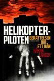 Omslagsbild för Helikopterpiloten : berättelsen om ett rån