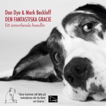 Cover for Den fantastiska Gracie : Ett annorlunda hundliv
