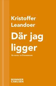 Cover for Där jag ligger : En skräcknovell ur Strandridare