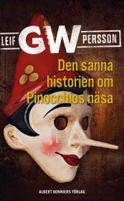 Cover for Den sanna historien om Pinocchios näsa : en roman om ett brott