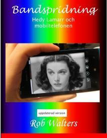 Omslagsbild för Bandspridning : Hedy Lamarr och mobiltelefonen