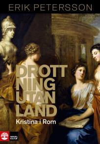 Cover for Drottning utan land: Kristina i Rom