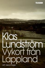 Cover for Vykort från Lappland : Ett reportage om gruvdrift, identitet och drömmar
