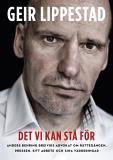 Omslagsbild för Det vi kan stå för : Anders Breiviks advokat om rättegången, pressen, sitt arbete och sina värderingar