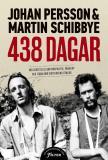 Omslagsbild för 438 dagar: Vår berättelse om storpolitik, vänskap och tiden som diktaturens fångar
