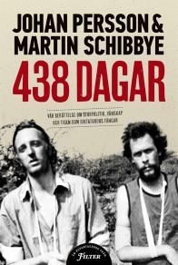 Cover for 438 dagar: Vår berättelse om storpolitik, vänskap och tiden som diktaturens fångar