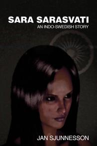 Cover for Sara Sarasvati: An Indo-Swedish Story