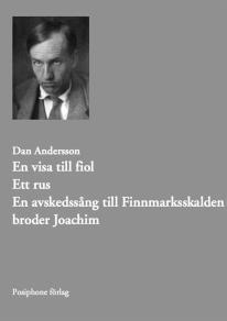 Omslagsbild för En visa till fiol. Ett rus. Avskedssång till Finnmarksskalden broder Joachim.